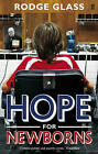 Hope for Newborns by Rodge Glass (Paperback, 2009)