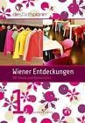 Wiener Entdeckungen 1 von Die StadtSpionin (2010, Taschenbuch)