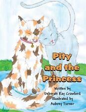 Pity and the Princess by Deborah Kay Crawford (2013, Paperback)
