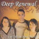 Let Me in Your World by Deep Renewal (CD, 2010, Deep Renewal)