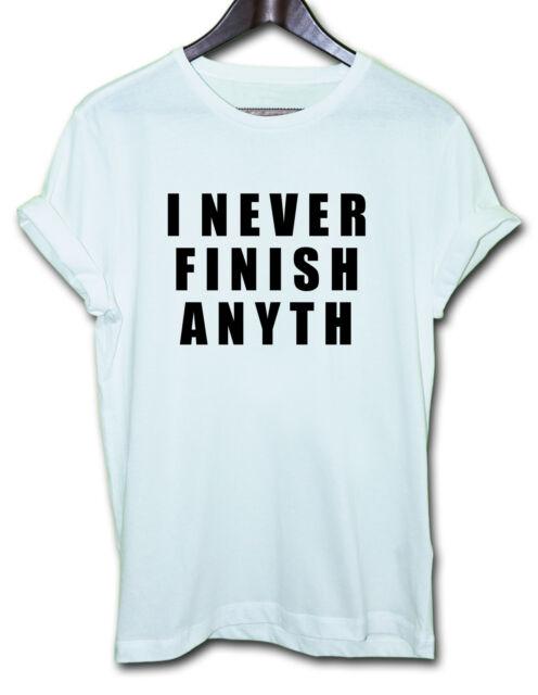 I NEVER FINISH ANYTH x t shirt tee Dope Hipster Tumblr Fresh funny joke slogan