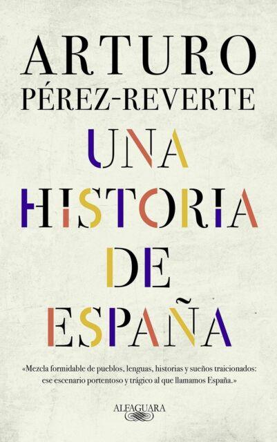 Una historia de España,de Arturo Pérez-Reverte (ebook electrónico) PDF ePub Mobi