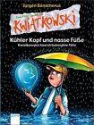 Ein Fall für Kwiatkowski. Kühler Kopf und nasse Füsse - Kwiatkowskis haarsträubendste Fälle von Jürgen Banscherus (2011, Taschenbuch)