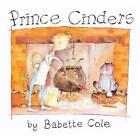Prince Cinders by Babette Cole (Hardback, 1997)