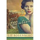 Beauty and Attention: A Novel by Liz Rosenberg (Paperback, 2016)