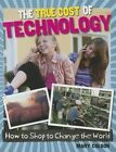 The True Cost of Technology by Louise Spilsbury (Paperback / softback, 2014)
