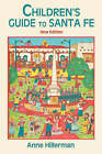 Children's Guide to Santa Fe (New and Revised) by Anne Hillerman (Paperback / softback, 2005)