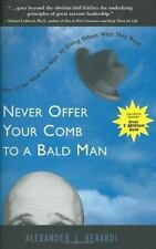 Never Offer Your Comb to a Bald Man: How to get what you want by giving others