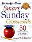 The New York Times Smart Sunday Crosswords, Volume 1: 50 Sunday Puzzles from the Pages of the New York Times by New York Times (Spiral bound, 2015)