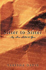 Sister to Sister: My Love Letter to You by Takisha Davis (Hardback, 2010)