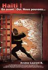 Haiti! En Avant! Oui, Nous Pouvons... by B Arsne Laurent B Arsne, Laurent B Arsene (Paperback / softback, 2010)
