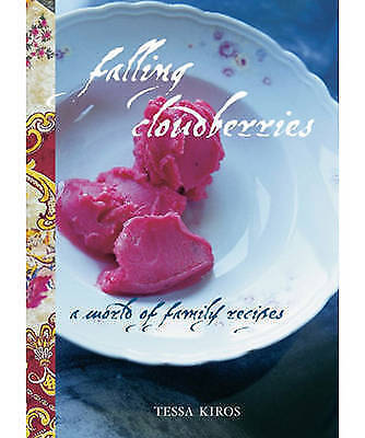 1 of 1 - Falling Cloudberries: A World of Family Recipes by Tessa Kiros (Hardback, 2006)