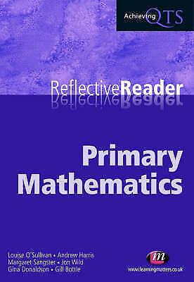 Primary Mathematics Reflective Reader by Jon Wild, Gina Donaldson, Robert Bottl…