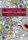 Calm Colouring: Mindfulness: 100 Creative Designs to Colour in by Southwater (Paperback, 2015)