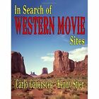 In Search of Western Movie Sites by Carlo Gaberscek, Kenny Stier (Paperback, 2014)