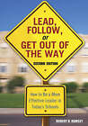 Lead, Follow, or Get Out of the Way: How to be a More Effective Leader in Today's Schools by SAGE Publications Inc (Paperback, 2005)