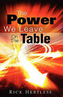 The Power We Leave on the Table by Rick Hertless (Hardback, 2010)