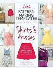 Pattern Making Templates for Skirts & Dresses: All You Need to Design, Adapt, and Customize Your Clothes by Alice Prier, Lilia Prier Tisdall (Paperback, 2017)