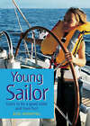 Young Sailor: Learn to be a Good Sailor and Have Fun! by Basil Mosenthal (Paperback, 2002)