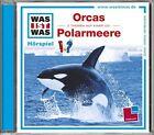 WAS IST WAS Hörspiel-CD: Orcas/ Polarmeere von Manfred Baur (2012)