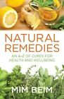 Natural Remedies: An A-Z of Cures for Health and Wellbeing by Mim Beim (Paperback, 2014)