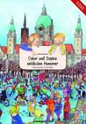 Oskar und Sophie entdecken Hannover von Antonie Thorns (2013, Gebundene Ausgabe)