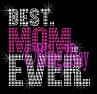 Best Mom Ever - Neon Pink - Rhinestone Iron On Transfer Hot Fix Bling - Diy