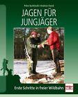 Jagen für Jungjäger von Andreas David und Peter Burkhardt (2011, Taschenbuch)