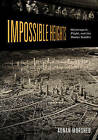 Impossible Heights: Skyscrapers, Flight, and the Master Builder by Adnan Morshed (Paperback, 2015)