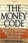 The Money Code: Become a Millionaire with the Ancient Jewish Code by H W Charles (Paperback / softback, 2012)