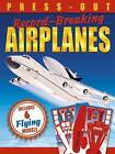 Press-Out Record-Breaking Airplanes by Arcturus Publishing (Paperback, 2015)