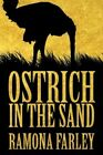 Ostrich in The Sand 9781456725907 by Ramona Farley Paperback