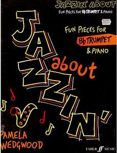 Jazzin-039-About-Fun-Pieces-for-Bb-Trumpet-amp-Piano-New-Trumpet-Music-Book