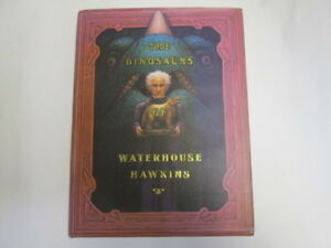 Good-THE-DINOSAURS-OF-WATERHOUSE-HAWKINS-BY-Kerley-Barbara-Author-The-Dinos