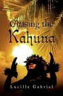 Chasing The Kahuna by Lucille Gabriel 9781436350617 Hardback 2008