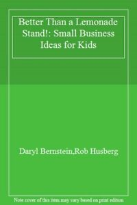 Better-Than-a-Lemonade-Stand-Small-Business-Ideas-for-Kids-By-Daryl-Bernstein