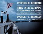 The Mississippi and the Making of a Nation : From the Louisiana Purchase to Today by Douglas Brinkley and Stephen E. Ambrose (2002, Hardcover)