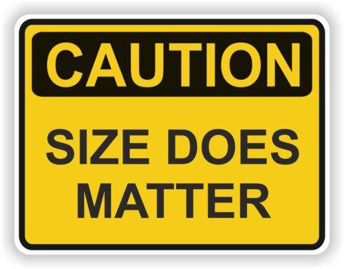 SIZE DOES MATTER CAUTION STICKER WARNING FUNNY VINYL CAR BOAT TRUCK BUMPER DOOR