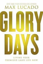 Glory Days : Living Your Promised Land Life Now + Study Guide Set By Max Lucado