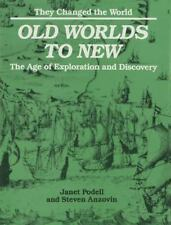 Old Worlds to New: The Age of Exploration and Discovery (They Changed -ExLibrary