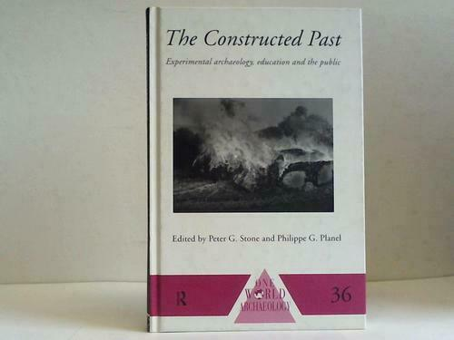 Stone, Peter G. / Planel, Philippe G.: The Constructed Past. Experimental ...
