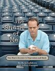 The Shame of Me: One Man's Journey to Depression and Back by Ryan Lefebvre (Hardback, 2009)