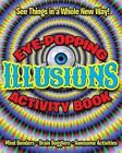 Eye Popping Illusions Activity Book by Arcturus Publishing (Paperback / softback, 2014)