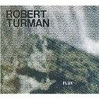 Robert Turman - Flux [Remastered] (2012)