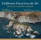 California Coast from the Air: Images of a Changing Landscape by Prof Gary Griggs, Deepika Shrestha Ross (Paperback / softback, 2014)