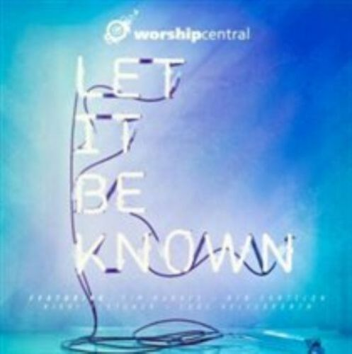 1 of 1 - Let It be Known - Worship Central Audio CD