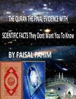 The Quran the Final Evidence with Scientific Facts They Dont Want You to Know by Dr Zakir Naik, Maurice Bucaille, MR Faisal Fahim, Dr Maurice Bucaille (Paperback / softback, 2013)