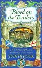Blood on the Borders by Judith Cook (Paperback, 1999)