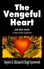 The Vengeful Heart: And Other Stories: A True-Crime Casebook by Hugh Aynesworth, Stephen G Michaud (Paperback / softback, 2000)