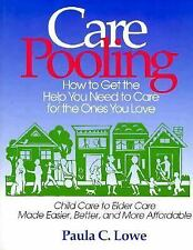 Care Pooling: How to Get the Help You Need to Care for the Ones You Love, Paula